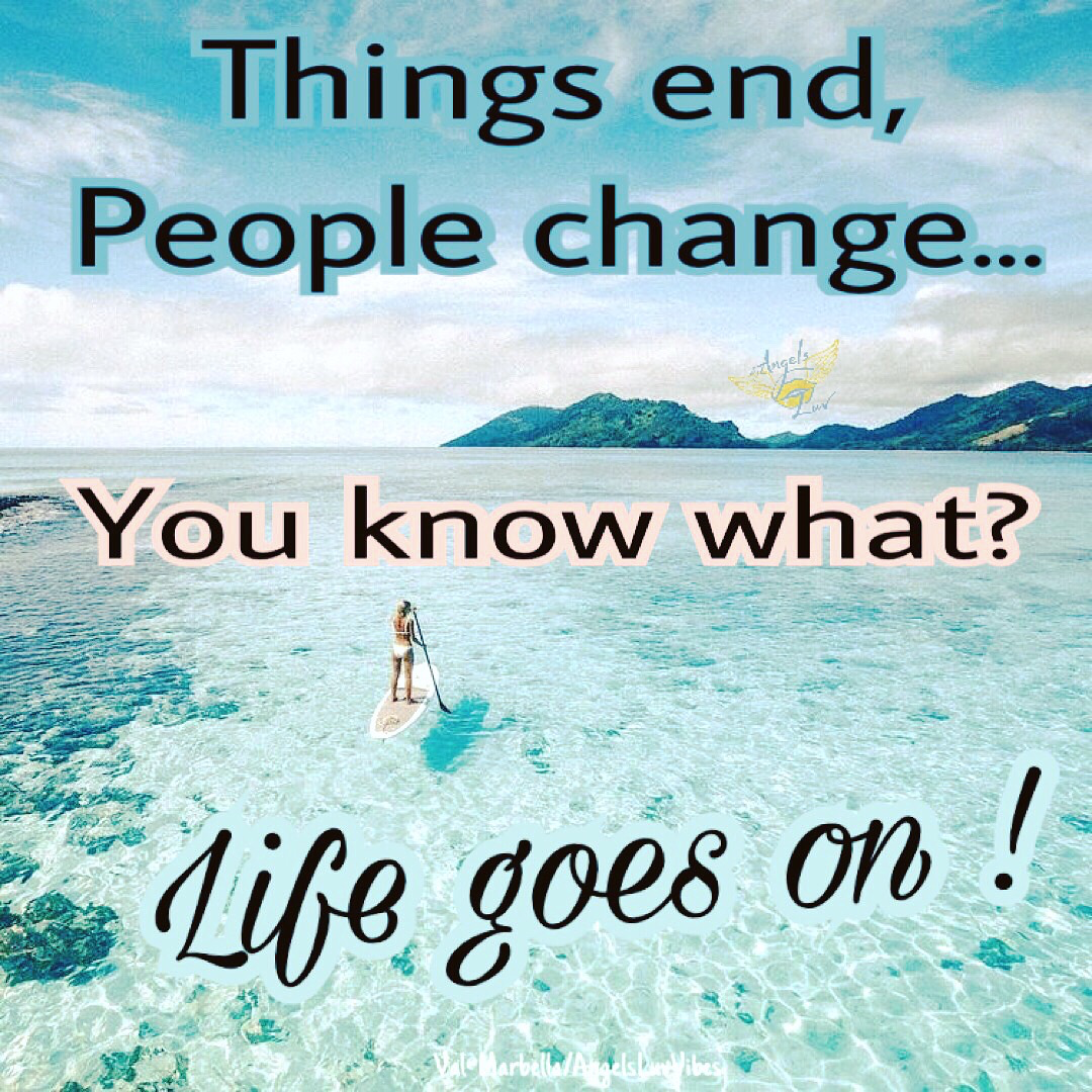 life goes on, keep going