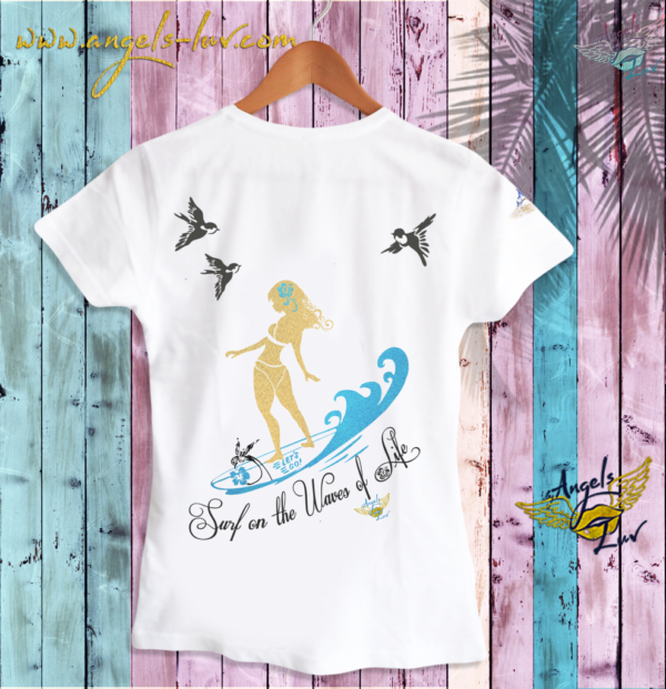 Surf on the Waves of Life T Shirt Woman