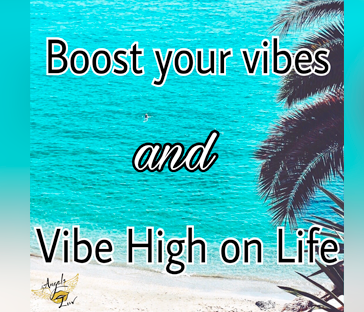 High on life, high vibration,