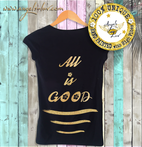 all is good life t shirt positive life quote
