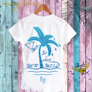 summer life inspired t shirt wild women
