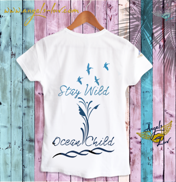stay wild ocean child t shirt sayings